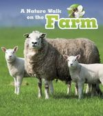 A Nature Walk on the Farm : Read and Learn: Nature Walks - Louise Spilsbury