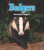 Badgers : Nocturnal Diggers - Rebecca Rissman