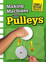 Making Machines with Pulleys - Chris Oxlade