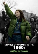 Stories of Women in the 1960s : Fighting for Freedom - Cath Senker