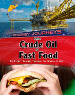 From Crude Oil to Fast Food Snacks : An Energy Journey Through the World of Heat - Ian Graham