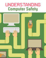 Understanding Computer Safety : Infosearch: Understanding Computing - Paul Mason