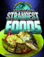 The World's Strangest Foods : Edge Books: Library of Weird - Alicia Z. Klepeis