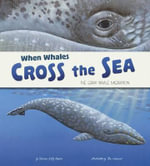 When Whales Cross the Sea : The Grey Whale Migration - Sharon Katz Cooper