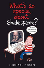 What's So Special About Shakespeare? - Michael Rosen
