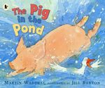 The Pig in the Pond - Martin Waddell