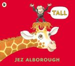 Tall - Jez Alborough