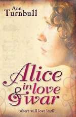 Alice in Love and War - Ann Turnbull
