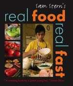 Sam Stern's Real Food, Real Fast - Sam Stern