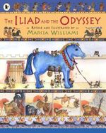 The Iliad and the Odyssey - Marcia Williams