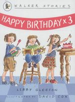 Happy Birthday x 3 : Walker Stories - Libby Gleeson