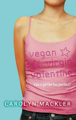 Vegan, Virgin, Valentine - Carolyn Mackler