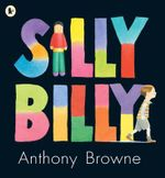 Silly Billy - Anthony Browne