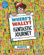 Where's Wally? The Fantastic Journey : Where's Wally Series : Book 3 - Martin Handford