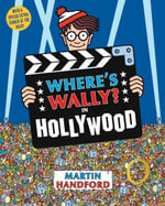 Where's Wally? In Hollywood : Where's Wally Series : Book 4 - Martin Handford