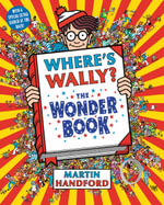 Where's Wally? The Wonder Book : Where's Wally Series : Book 5 - Martin Handford