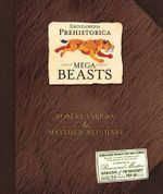 Encyclopedia Prehistorica : Mega-Beasts - Robert Sabuda