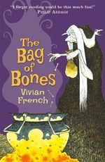 The Bag of Bones : The Tales From the Five Kingdoms : Book 2 - Vivian French