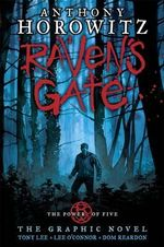 Raven's Gate  : The Power of Five Series : Book 1 - The Graphic Novel - Anthony Horowitz