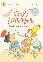 Jack's Little Party  : Walker Stories - Bob Graham