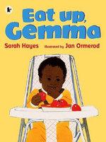Eat Up, Gemma - Sarah Hayes