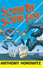 South By South East : Diamond Brothers Series : Book 3 - Anthony Horowitz