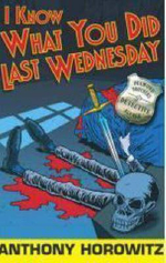 I Know What You Did Last Wednesday : Diamond Brothers Series : Book 6 - Anthony Horowitz