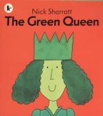 The Green Queen : Read Me Beginners - Nick Sharratt