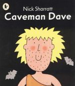 Caveman Dave - Nick Sharratt
