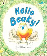 Hello Beaky! - Jez Alborough