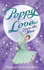 Faces the Music : Poppy Love Book 2 : Poppy Love Loves To Dance - Natasha May
