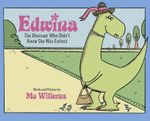 Edwina : The Dinosaur Who Didn't Know She Was Extinct - Mo Willems