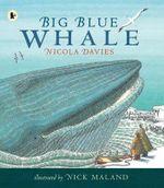 Big Blue Whale - Nicola Davies
