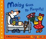 Maisy Goes To Hospital - Lucy Cousins