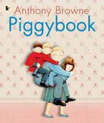 Piggybook - Anthony Browne