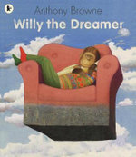 Willy the Dreamer - Anthony Browne