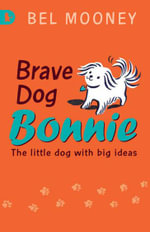 Brave Dog Bonnie : Racing Reads - Bel Mooney