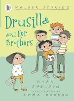 Drusilla and Her Brothers : Walker Stories - Dyan Sheldon