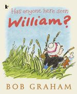 Has Anyone Here Seen William? - Bob Graham