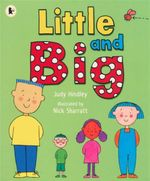 Little and Big - Judy Hindley