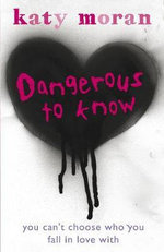 Dangerous to Know - Katy Moran