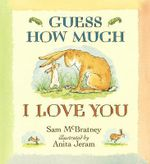 Guess How Much I Love You : Big Book - Sam McBratney
