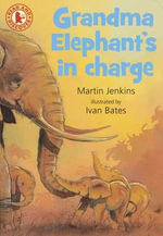 Read And Discover : Grandma Elephant's In Charge :  Grandma Elephant's In Charge - Martin Jenkins