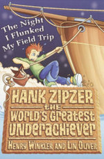 The Night I Flunked My Field Trip : Hank Zipzer Series : Book 5 - Henry Winkler