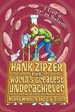 Hank Zipzer : The World's Greatest Unde  : Hank Zipzer Series : Book 2 - Henry Winkler
