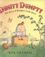 Dimity Dumpty : The Story of Humpty's Little Sister - Bob Graham