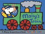 Maisy's Train : A Maisy Shaped Board Book - Lucy Cousins