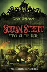 Scream Street : Attack of the Trolls : Scream Street Series : Book 8 - Tommy Donbavand