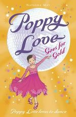 Goes for Gold : Poppy Love : Book 7 - Natasha May