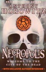 The Power Of Five : Necropolis : The Power of Five Series : Book 4 - Anthony Horowitz